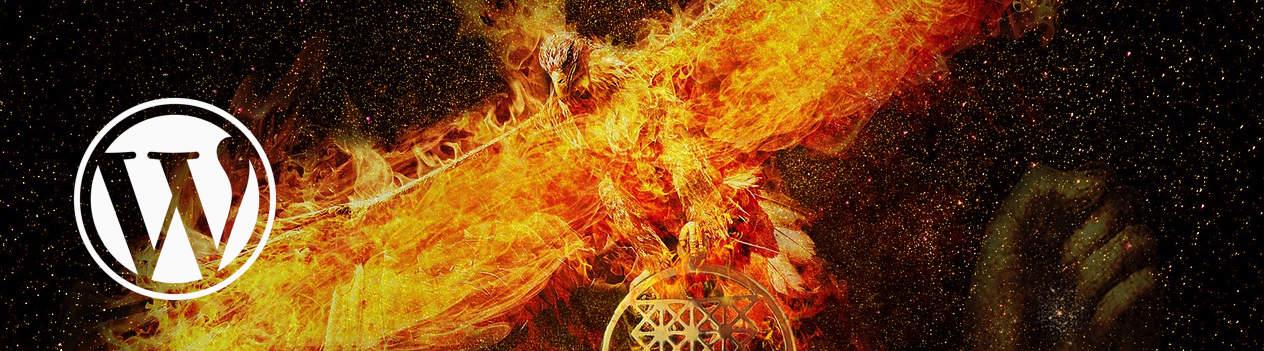 A WordPress Tale:  The Phoenix Rises