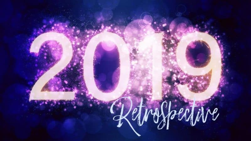 2019 Retrospective: Wins, Woes and Lessons Learned